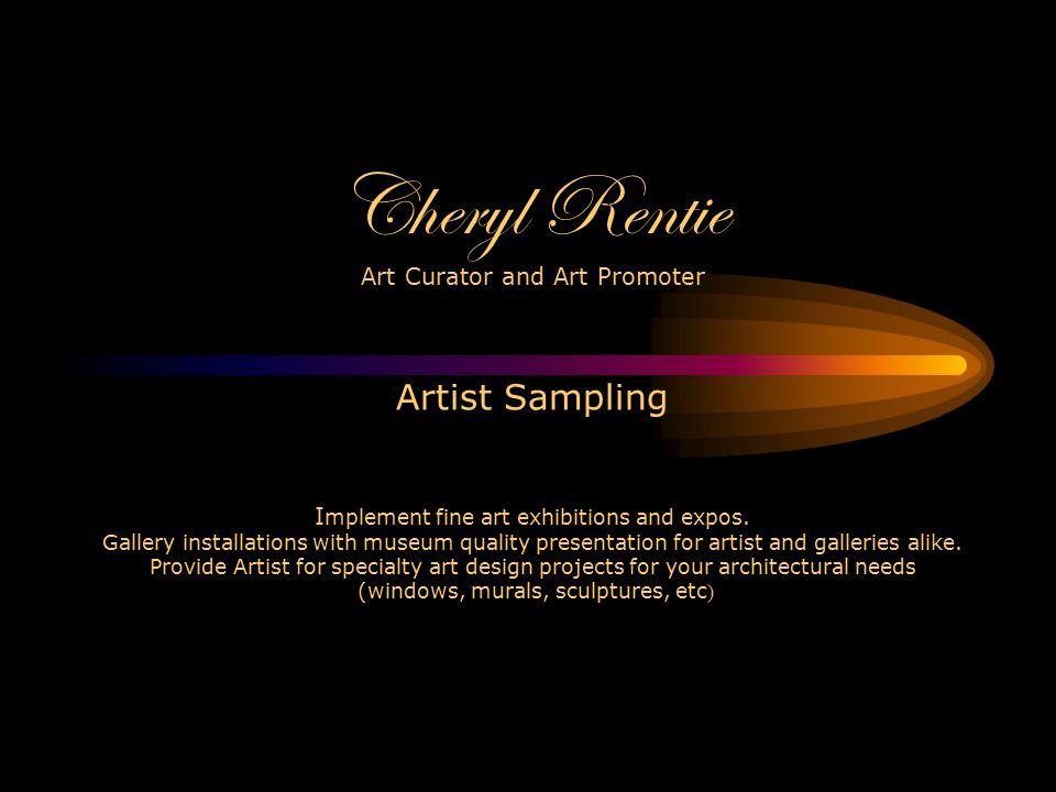 Cheryl Rentie Art Curator and Promoter Cheryl Rentie P.O.