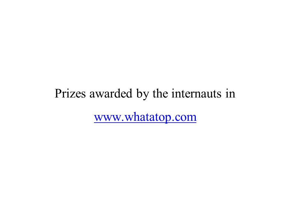 Prizes awarded by the internauts in www.whatatop.com