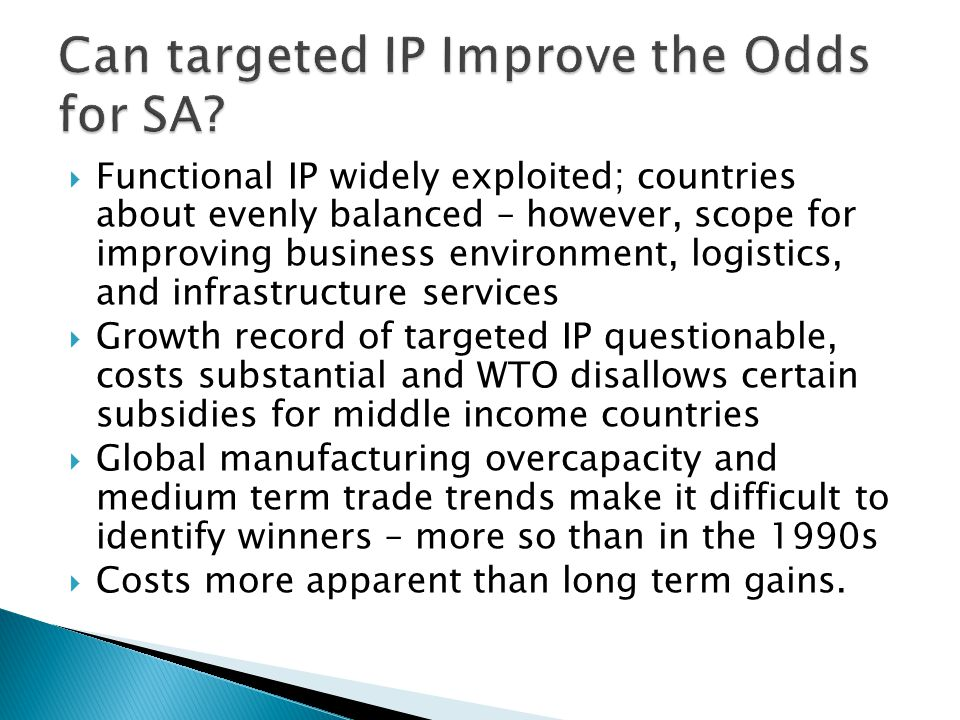  Functional IP widely exploited; countries about evenly balanced – however, scope for improving business environment, logistics, and infrastructure s