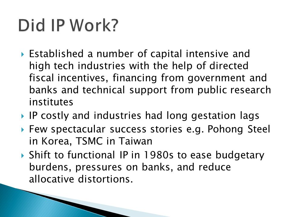  Functional IP widely employed to limited effect  China's industrialization associated with selectively targeted IP  Middle income countries seeking high income status through faster growth rates  Middle income trap, frequently voiced concern: IP viewed as possible solution.