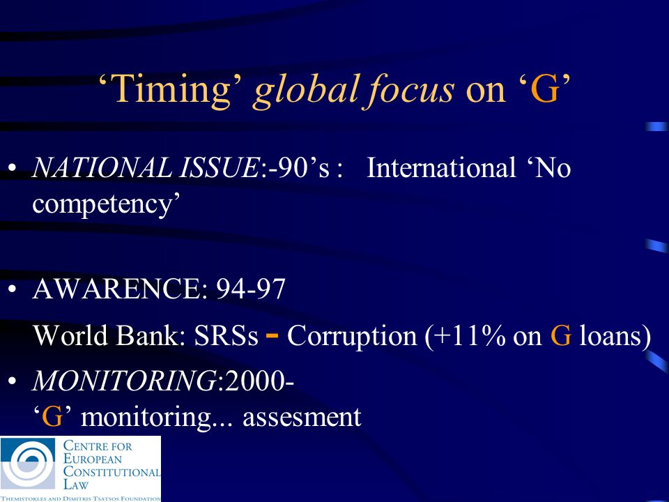 World Bank Definition for G Governance is a policy producing system, characterized by predictable and transparent processes, a bureaucracy permeated by professional ethos, an executive government sector responsible for its acts and a strong civil society participating to public affairs, as well as by the fact that all of the above happen on the basis of the State of law .