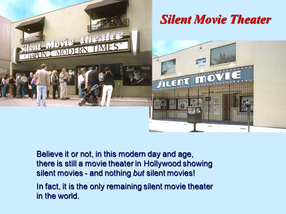 Believe it or not, in this modern day and age, there is still a movie theater in Hollywood showing silent movies - and nothing but silent movies.