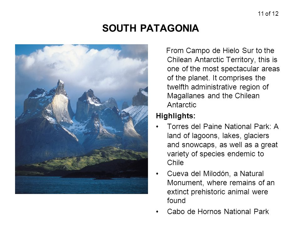 SOUTH PATAGONIA From Campo de Hielo Sur to the Chilean Antarctic Territory, this is one of the most spectacular areas of the planet.