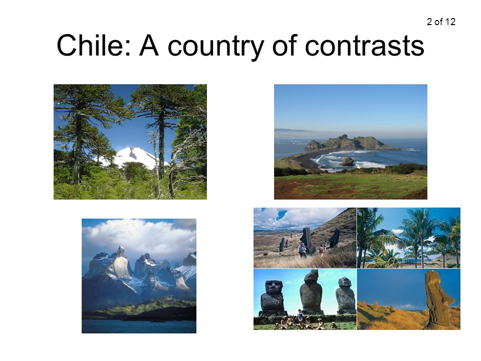 Chile: A country of contrasts 2 of 12