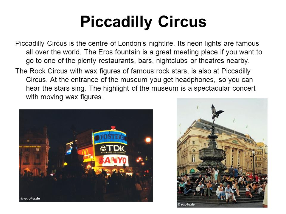 Piccadilly Circus Piccadilly Circus is the centre of London's nightlife.