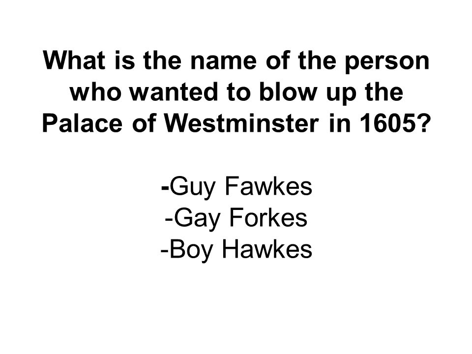 What is the name of the person who wanted to blow up the Palace of Westminster in 1605.