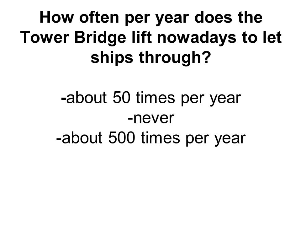 How often per year does the Tower Bridge lift nowadays to let ships through.
