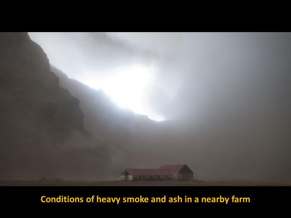 Conditions of heavy smoke and ash in a nearby farm