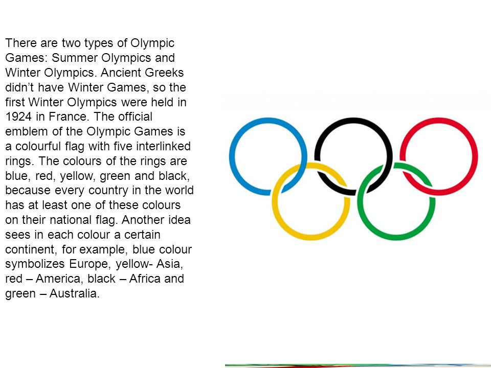 There are two types of Olympic Games: Summer Olympics and Winter Olympics.