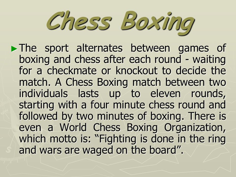 Chess Boxing ► The sport alternates between games of boxing and chess after each round - waiting for a checkmate or knockout to decide the match.