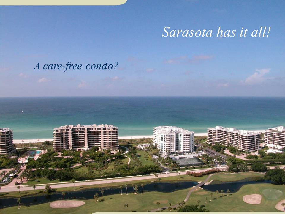 A care-free condo Sarasota has it all!
