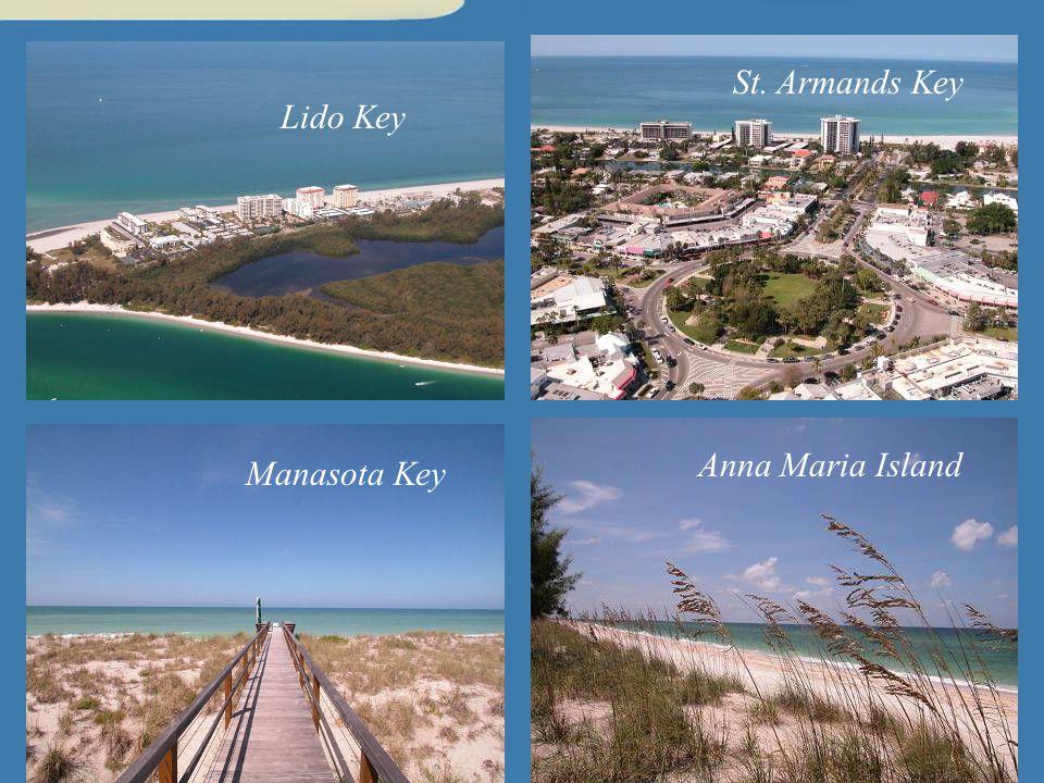 St. Armands Key Anna Maria Island Manasota Key Lido Key