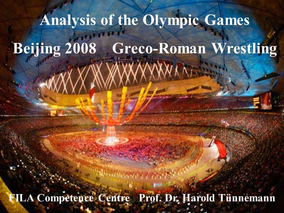 Analysis of the Olympic Games Beijing 2008 Greco-Roman Wrestling FILA Competence Centre Prof. Dr. Harold Tünnemann