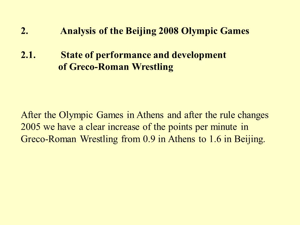 2. Analysis of the Beijing 2008 Olympic Games 2.1. State of performance and development of Greco-Roman Wrestling After the Olympic Games in Athens and