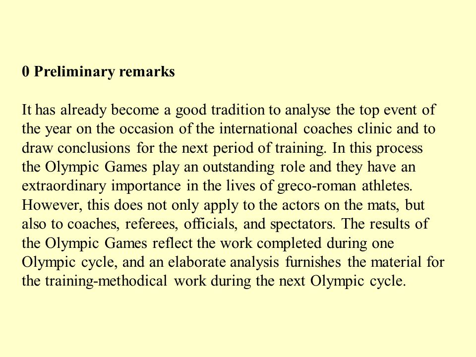 0 Preliminary remarks It has already become a good tradition to analyse the top event of the year on the occasion of the international coaches clinic