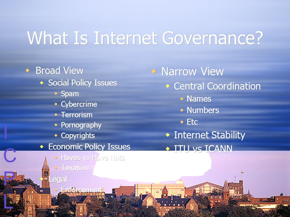 ICPLICPL What Is Internet Governance.