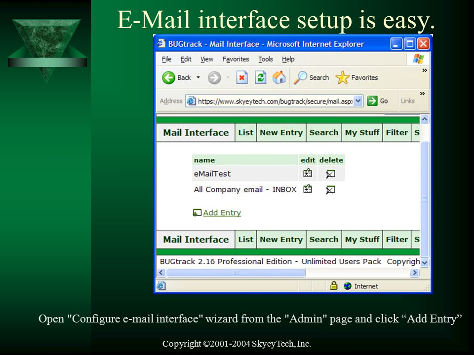 Copyright ©2001-2004 SkyeyTech, Inc. E-Mail interface setup is easy.