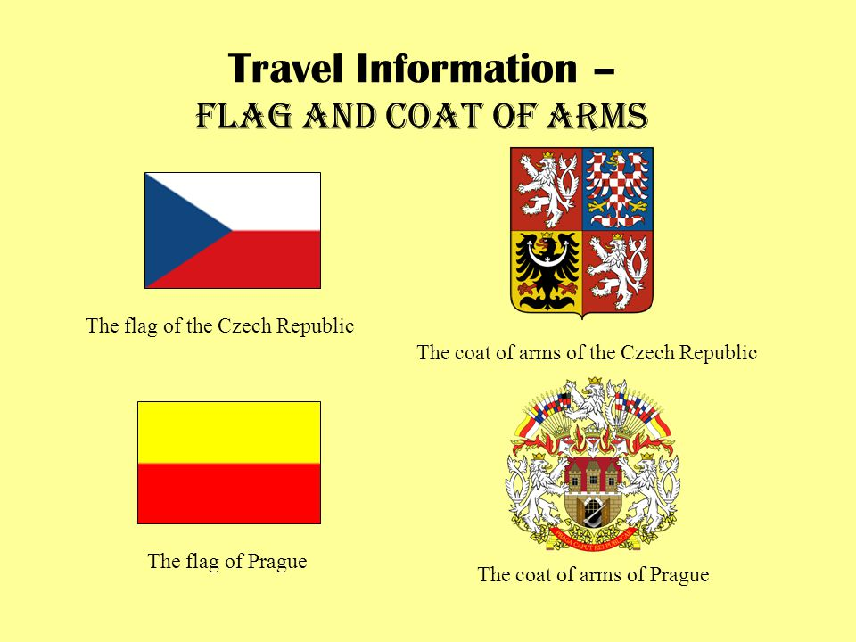 Travel Information – Flag and coat of arms The flag of the Czech Republic The flag of Prague The coat of arms of the Czech Republic The coat of arms of Prague