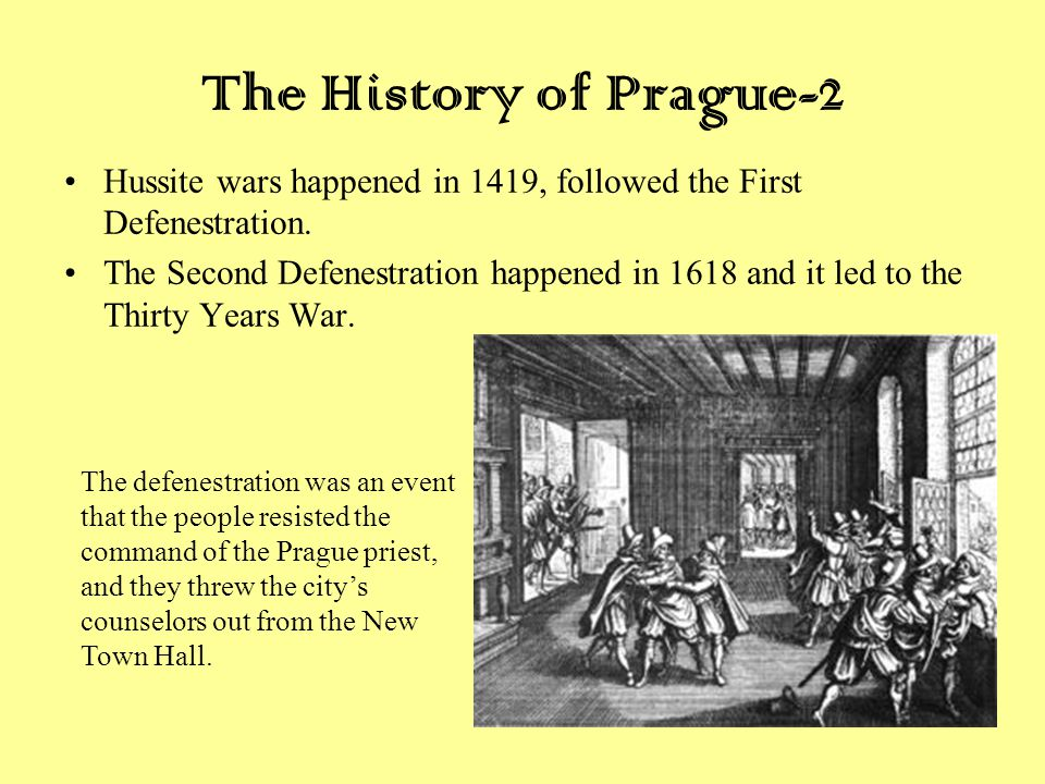 The History of Prague-2 Hussite wars happened in 1419, followed the First Defenestration.