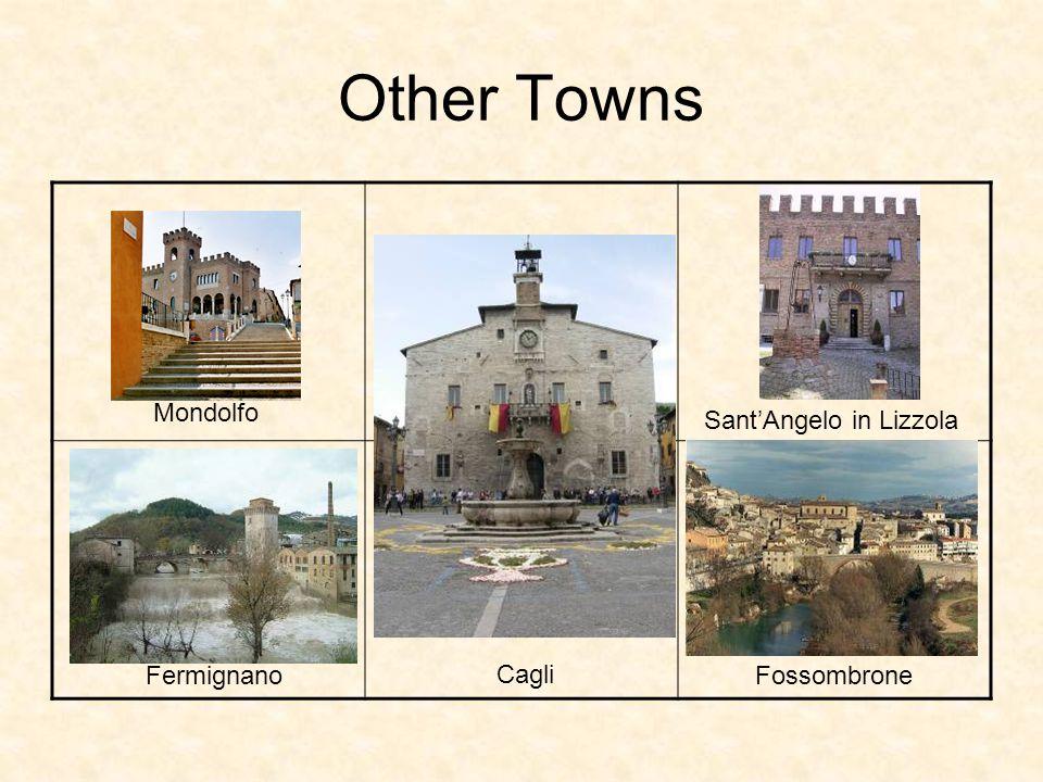 Other Towns Mondolfo Cagli FermignanoFossombrone Sant'Angelo in Lizzola