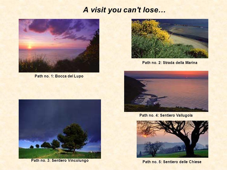 A visit you can t lose… Path no. 1: Bocca del Lupo Path no.