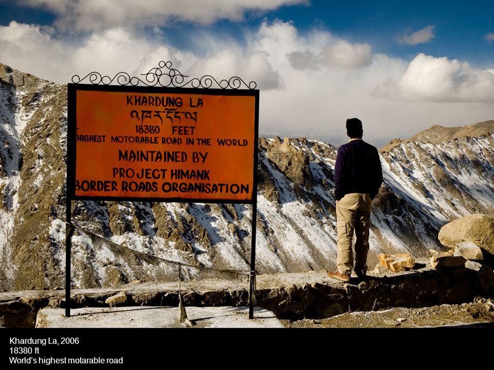 Khardung La, 2006 18380 ft World's highest motarable road
