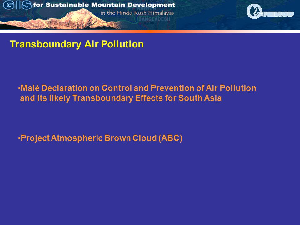 Transboundary Air Pollution Malé Declaration on Control and Prevention of Air Pollution and its likely Transboundary Effects for South Asia Project At