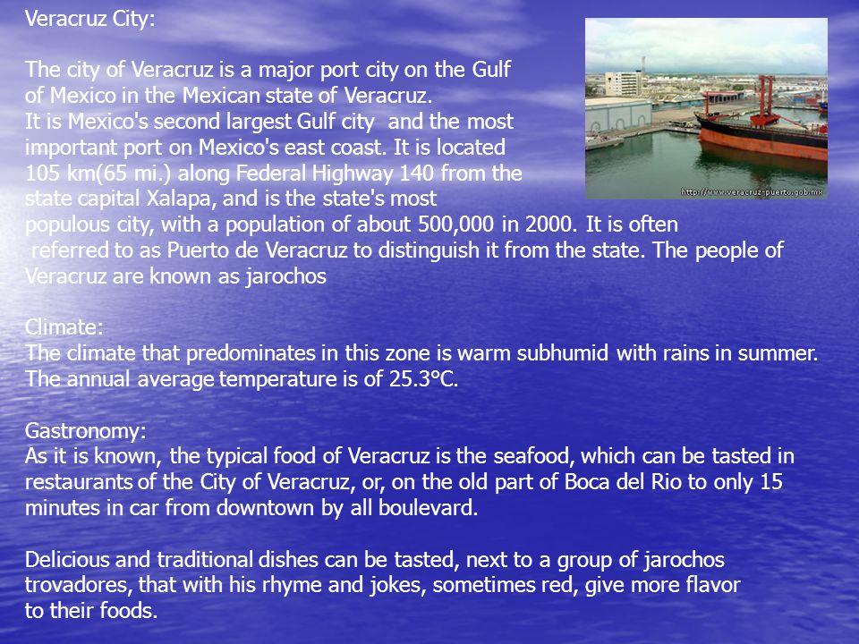 Veracruz City: The city of Veracruz is a major port city on the Gulf of Mexico in the Mexican state of Veracruz.