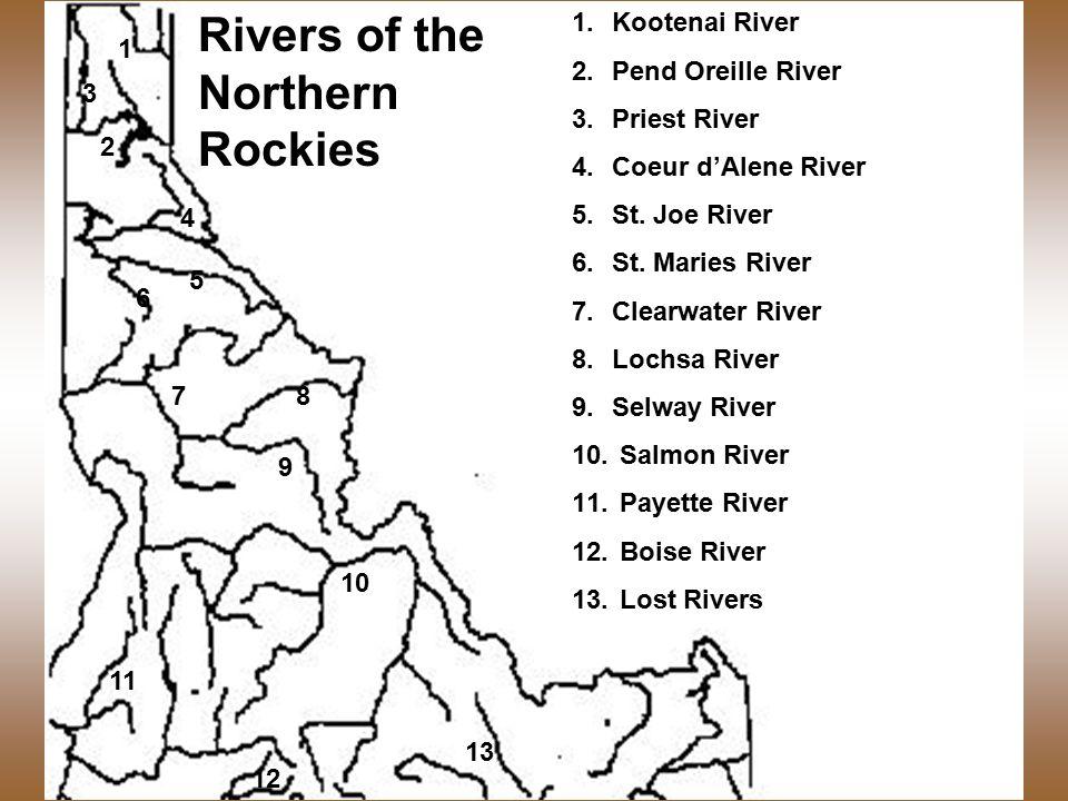 1 2 3 4 5 6 78 9 10 11 12 13 1.Kootenai River 2.Pend Oreille River 3.Priest River 4.Coeur d'Alene River 5.St.
