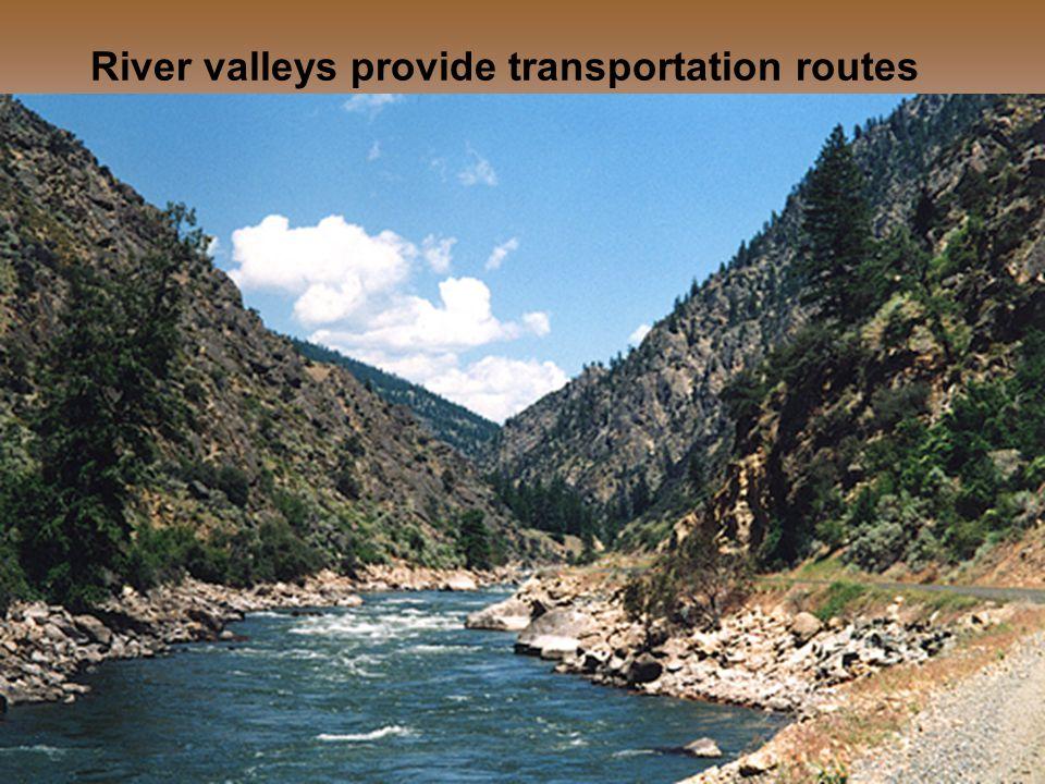 River valleys provide transportation routes