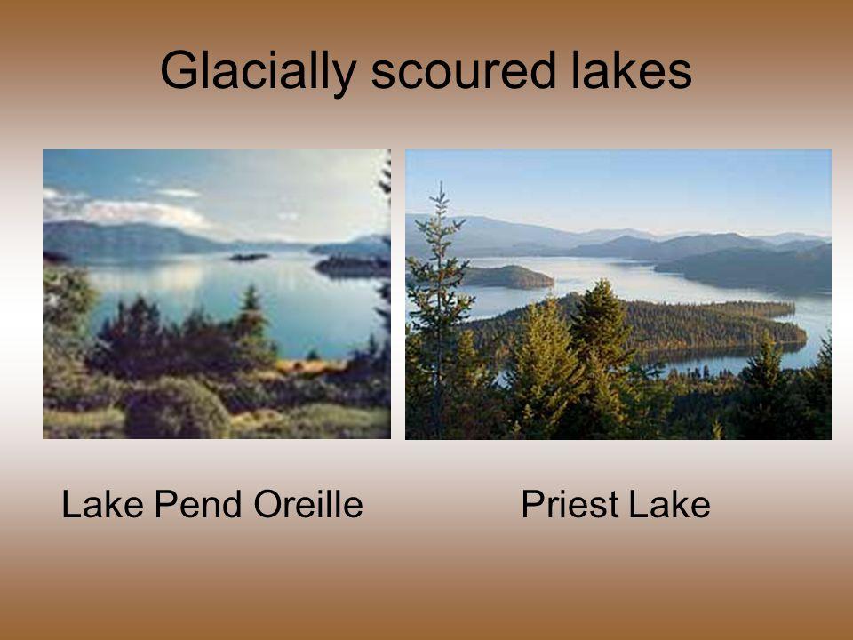 Glacially scoured lakes Lake Pend Oreille Priest Lake