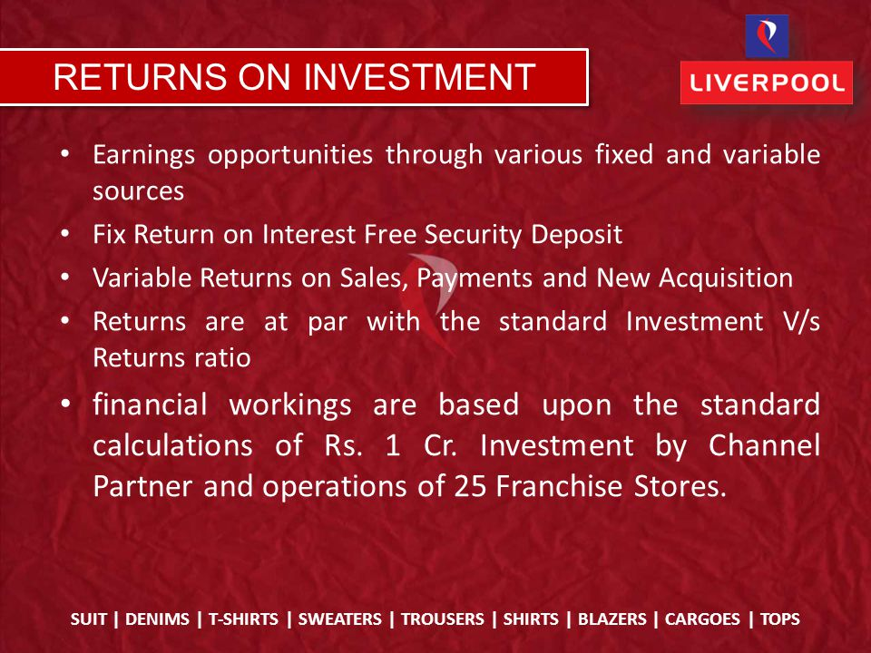 Earnings opportunities through various fixed and variable sources Fix Return on Interest Free Security Deposit Variable Returns on Sales, Payments and New Acquisition Returns are at par with the standard Investment V/s Returns ratio financial workings are based upon the standard calculations of Rs.