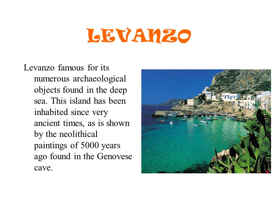 LEVANZO Levanzo famous for its numerous archaeological objects found in the deep sea.