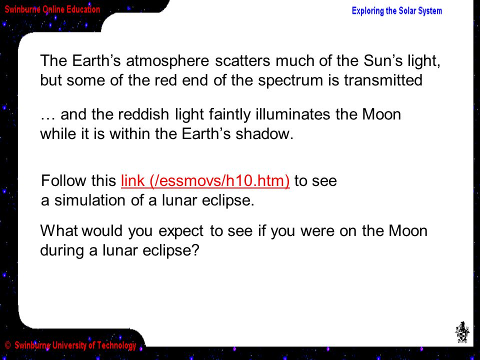 … and the reddish light faintly illuminates the Moon while it is within the Earth's shadow.