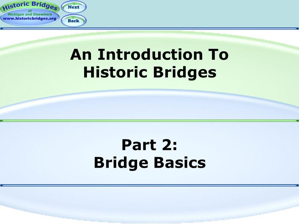 Part 2: Bridge Basics An Introduction To Historic Bridges