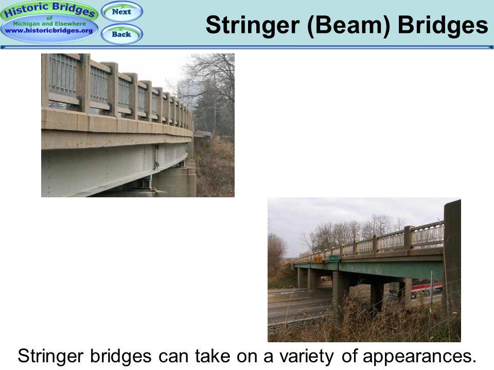 Stringer (Beam) Bridges Stringer bridges can take on a variety of appearances. Stringer Bridges - Design