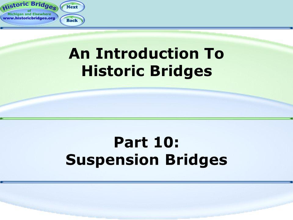 Part 10: Suspension Bridges An Introduction To Historic Bridges