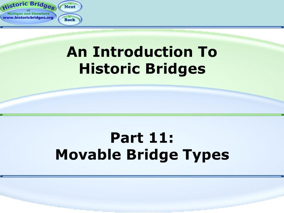 Part 11: Movable Bridge Types An Introduction To Historic Bridges