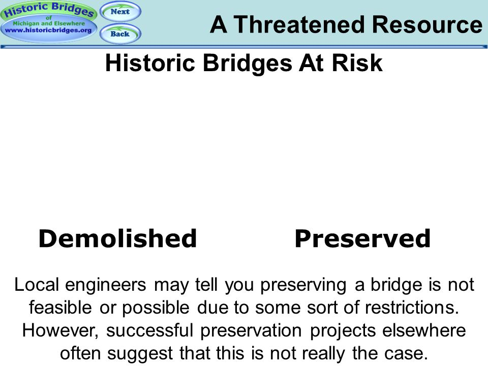 A Threatened Resource Risk – Feasible Historic Bridges At Risk Local engineers may tell you preserving a bridge is not feasible or possible due to som