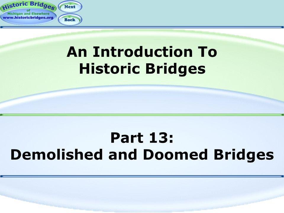 Part 13: Demolished and Doomed Bridges An Introduction To Historic Bridges