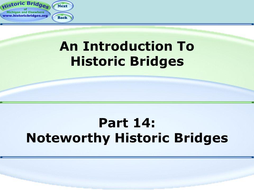 Part 14: Noteworthy Historic Bridges An Introduction To Historic Bridges