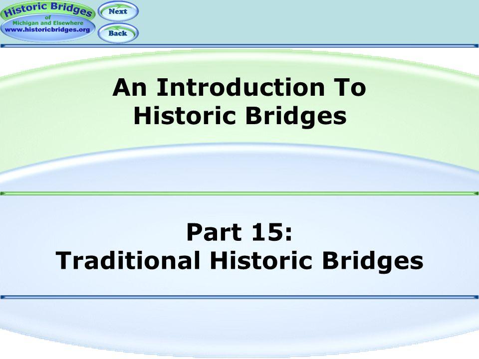 Part 15: Traditional Historic Bridges An Introduction To Historic Bridges