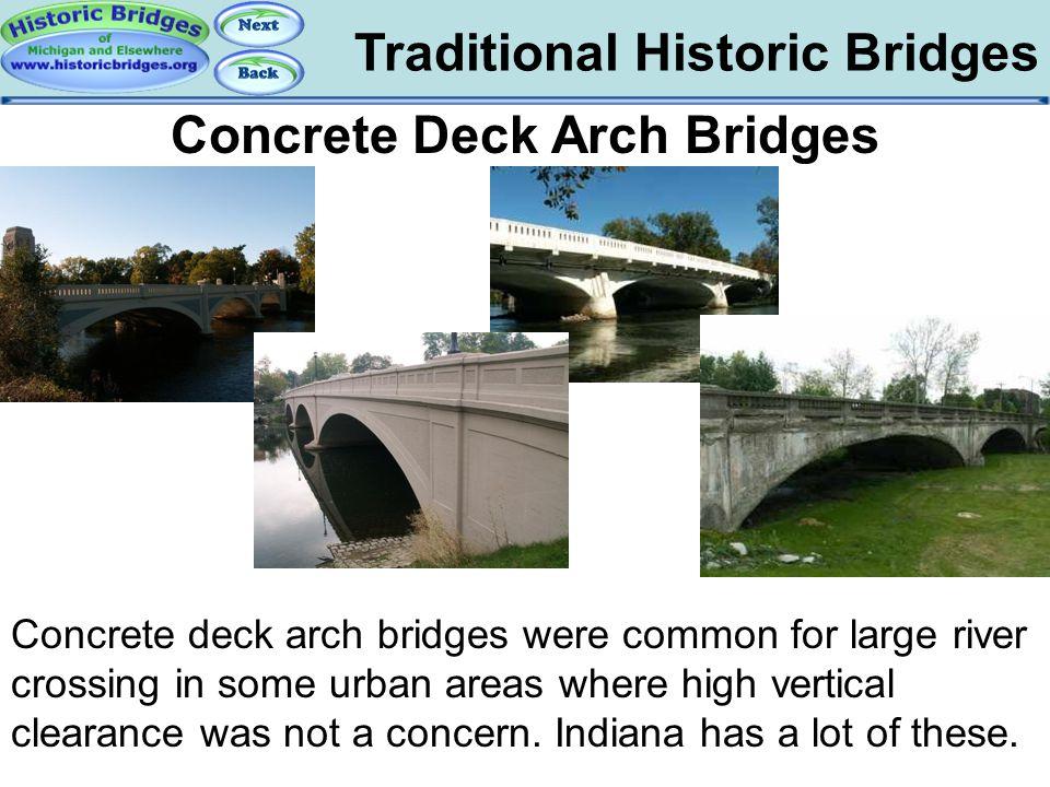 Traditional Historic Bridges Traditional – Concrete Deck Arch Concrete Deck Arch Bridges Concrete deck arch bridges were common for large river crossi