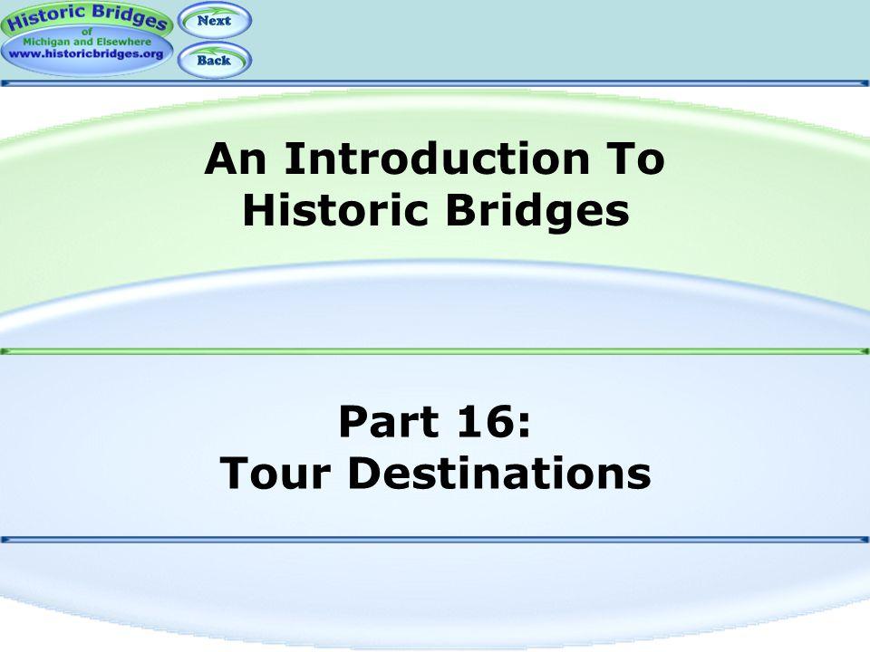 Part 16: Tour Destinations An Introduction To Historic Bridges