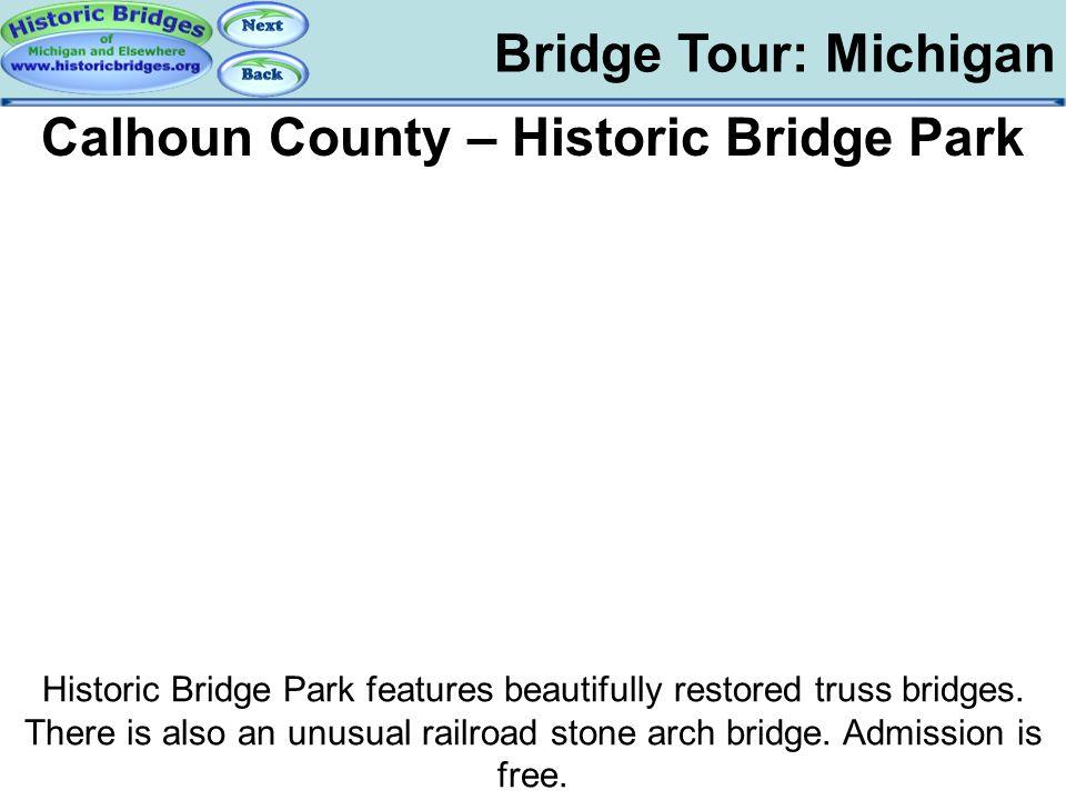 Bridge Tour: Michigan Tour: MI: Historic Bridge Park Calhoun County – Historic Bridge Park Historic Bridge Park features beautifully restored truss br