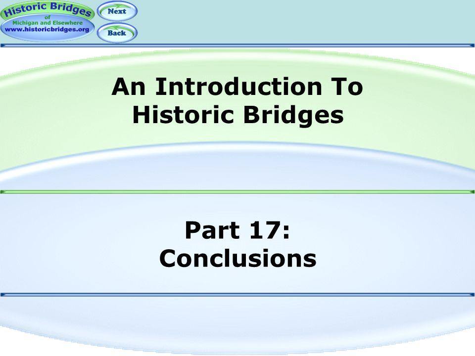 Part 17: Conclusions An Introduction To Historic Bridges