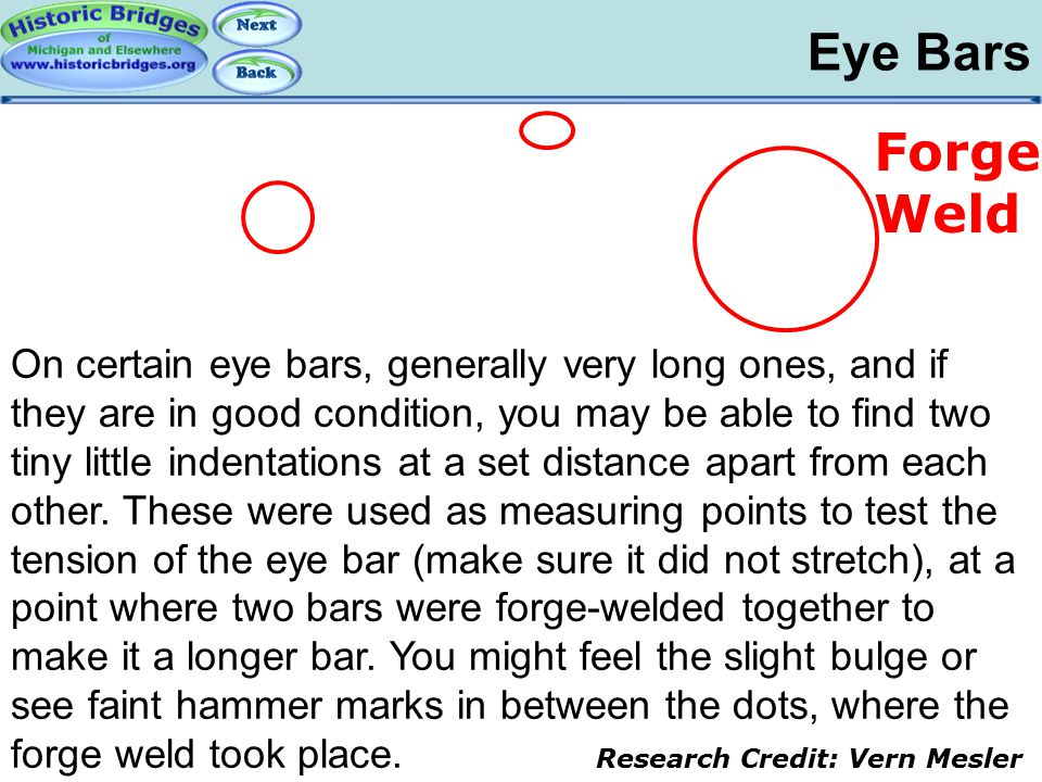 Eye Bars Iron and Steel – Eye Bars: Forge Welds On certain eye bars, generally very long ones, and if they are in good condition, you may be able to f