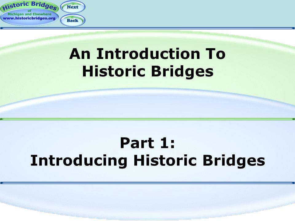 Part 1: Introducing Historic Bridges An Introduction To Historic Bridges