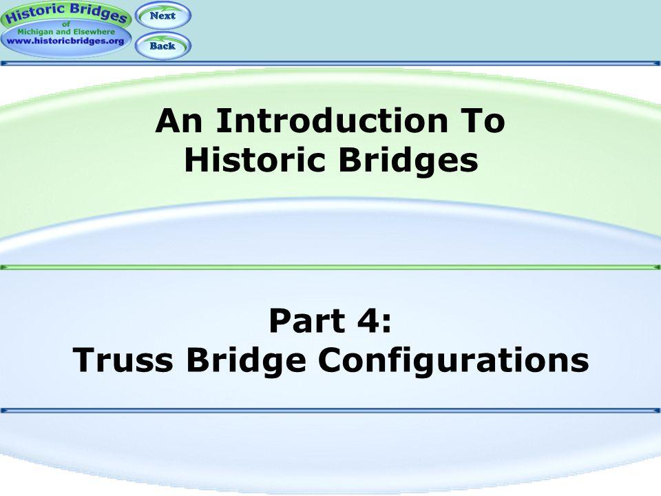 Part 4: Truss Bridge Configurations An Introduction To Historic Bridges