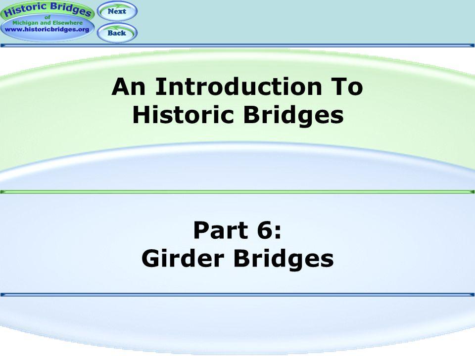 Part 6: Girder Bridges An Introduction To Historic Bridges